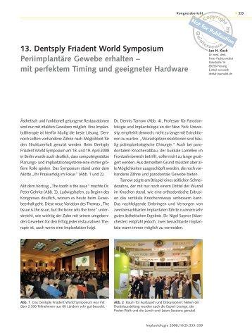 13. Dentsply Friadent World Symposium Periimplantäre Gewebe ...