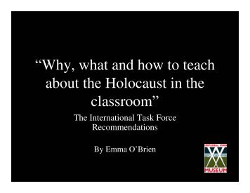 """Why, what and how to teach about the Holocaust in the classroom"""