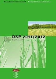 Geschäftsbericht 2011 / 2012 (PDF) - DSP - Delley Samen und ...