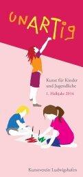 Programm unARTig 1 Halbjahr 2014 - Kunstverein Ludwigshafen