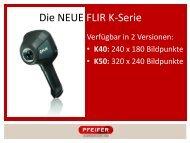 Die NEUE FLIR K-Serie