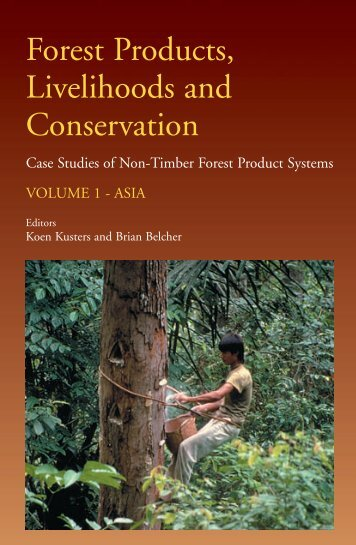 Forest products, livelihoods and conservation: case studies of non ...