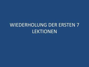 WIEDERHOLUNG DER ERSTEN 7 LEKTIONEN