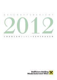 Geschäftsbericht 2012 - Chancen durch Vertrauen - Raiffeisen ...