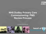 NHS Dudley Primary Care Commissioning: PMS Review ... - PRIMIS
