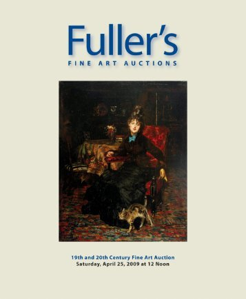 April 25, 2009 Fine Art Auction Catalog - Fuller's Fine Art Auctions