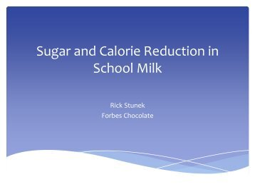 Sugar and Calorie Reduction in School Milk - Oregon Dairy Industries