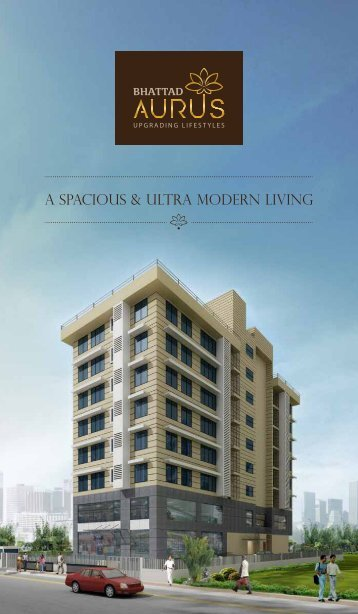 A SPACIOuS & uLTRA MODERN LIVING - Bhattad Group