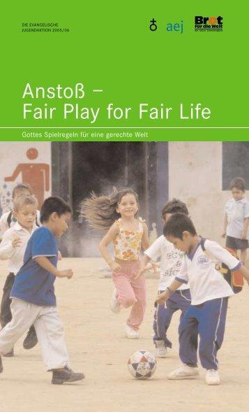 Fair Play for Fair Life - Arbeitsgemeinschaft der Evangelischen Jugend