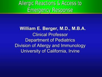 Anaphylaxis William E. Berger, M.D., M.B.A. Clinical Professor ...