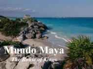 MUNDO MAYA - The Route of Kings - Studio Nomade