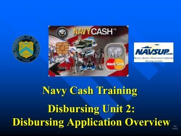 Disbursing Unit 2: Disbursing Application Overview Navy Cash ...