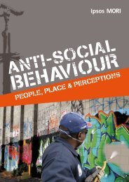 Anti-Social Behaviour: People, Place and Perceptions in ... - Ipsos