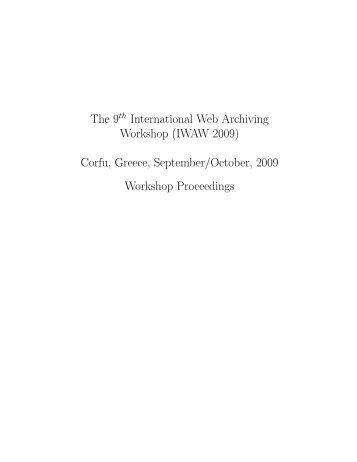 The 9 International Web Archiving Workshop (IWAW 2009) Corfu ...