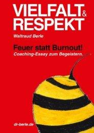 Vielfalt und Respekt - Feuer statt Burnout. - Dr. Waltraud Berle