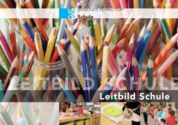Download Leitbild als pdf - Schule Fehraltorf