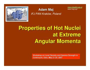 Properties of Hot Nuclei at Extreme Angular Momenta