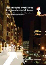 Att utveckla kvällslivet i regionala stadskärnor - SLL Tillväxt, miljö ...