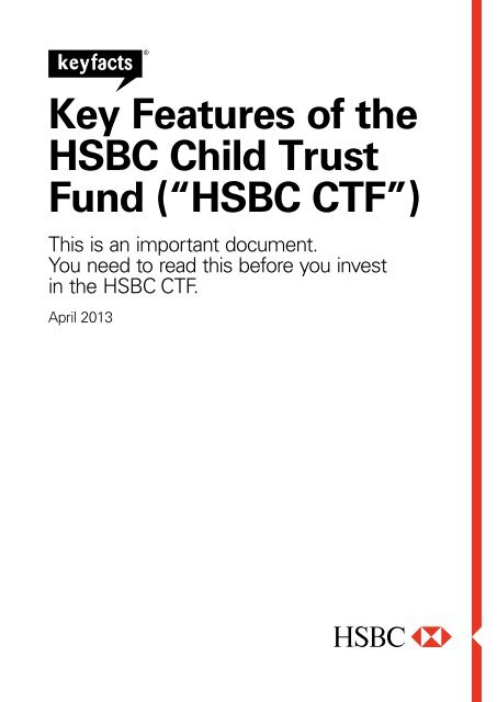 "Key Features of the HSBC Child Trust Fund (""HSBC CTF"")"