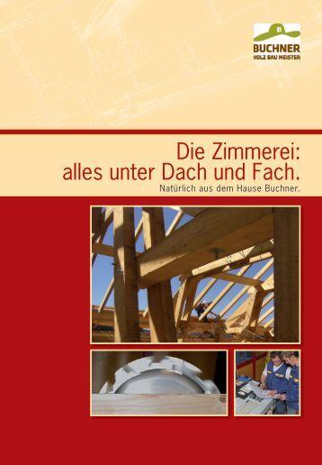 Die Zimmerei: alles unter Dach und Fach. - Holzbau Buchner