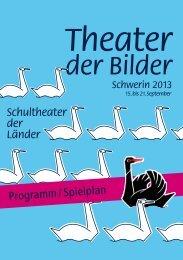 Programm / Spielplan - Schultheater der Länder 2013 in Schwerin