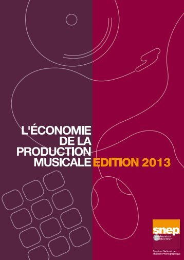 l'Economie de la production musicale - Edition 2013 - Snep