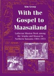 Kim Groop With the Gospel to Maasailand - Åbo Akademi