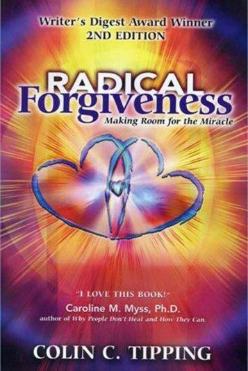 Click this link - Radical Forgiveness