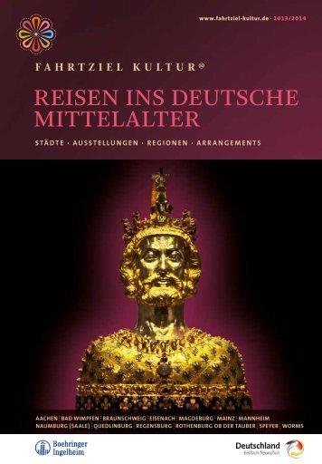 REISEN INS DEUTSCHE MITTELALTER - Fahrtziel Kultur