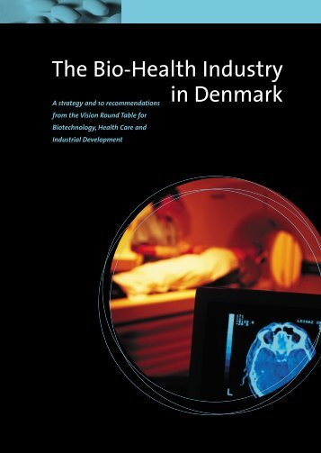 The Bio-Health Industry in Denmark - Erhvervsstyrelsen