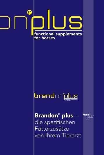 Brandon® plus – die spezifischen Futterzusätze von Ihrem Tierarzt