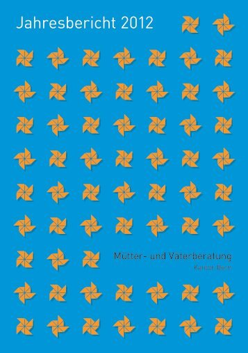 Jahresbericht 2012 - Mütter- und Väterberatung Kanton Bern