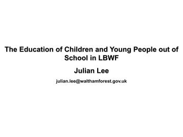 The Education of Children and Young People out of School in LBWF ...