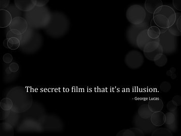 The secret to film is that it's an illusion. - WordPress.com