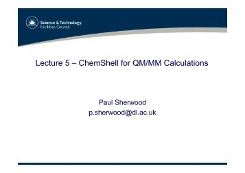 Lecture 5 – ChemShell for QM/MM Calculations - CCP1