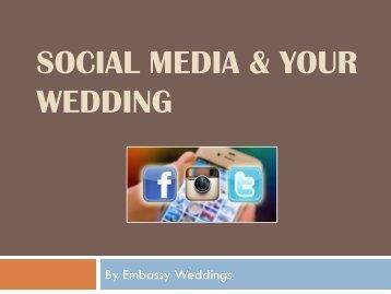 HANDOUT – Social Media & Your Wedding - Embassy Weddings