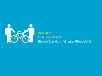 Alex Doty Executive Director Bicycle Coalition of Greater Philadelphia