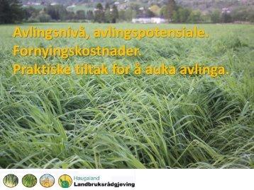 Avlingsnivå, avlingspotensiale, Fornyingskostnader, tiltak for å auka ...