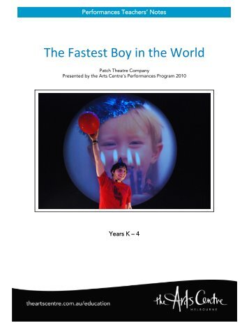 The Fastest Boy in the World - Teachers - Arts Centre Melbourne