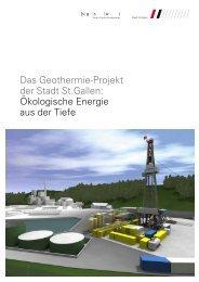 Ökologische Energie aus der Tiefe - Geothermie St.Gallen
