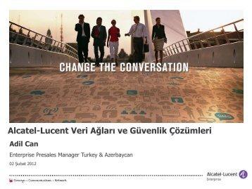 Alcatel-Lucent Veri Ağları ve Güvenlik Çözümleri Adil Can