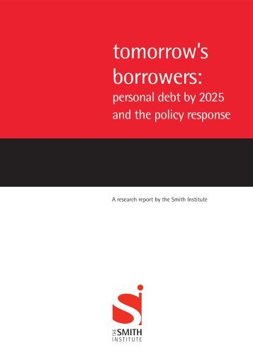 Tomorrow's borrowers: personal debt by 2025 and ... - Smith Institute
