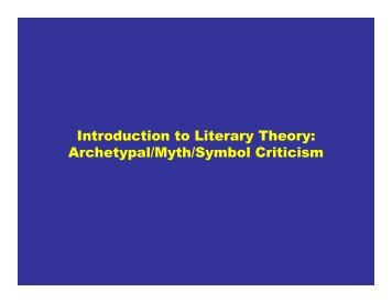 Introduction to Literary Theory: Archetypal/Myth/Symbol Criticism