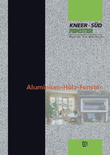 Broschüre | Aluminium-Holz-Fenster - Kneer GmbH