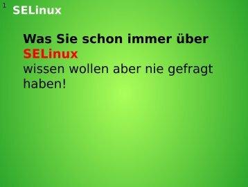 Was Sie schon immer über SELinux wissen wollen aber ... - Attraktor