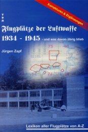 Flugplätze der Luftwaffe 1934 – 1945 – und was davon übrig blieb