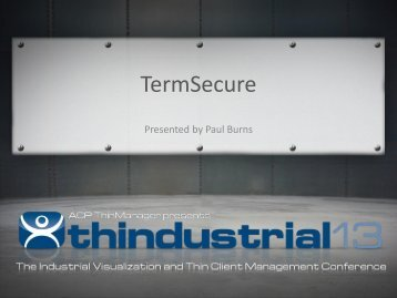 ThinManager TermSecure - Thindustrial 2013