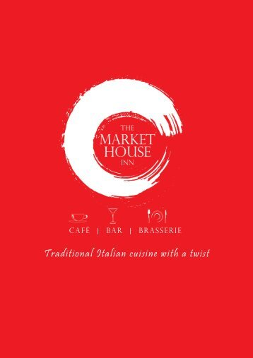 Traditional Italian cuisine with a twist - The Market House Inn