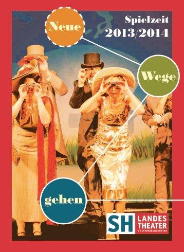 Vorschau: Spielzeit 13/14 - Schleswig-Holsteinisches Landestheater ...