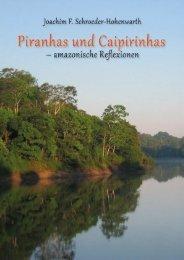 Piranhas und Caipirinhas – amazonische Reflexionen - Joachim F ...